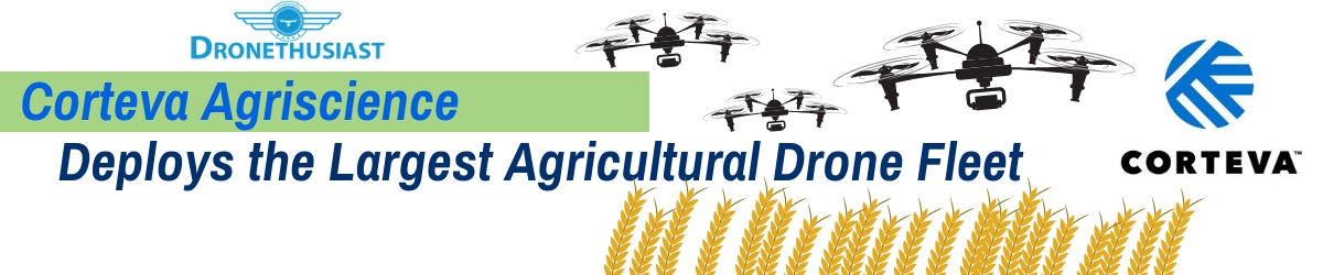 corteva agriscience largest agricultural drone fleet