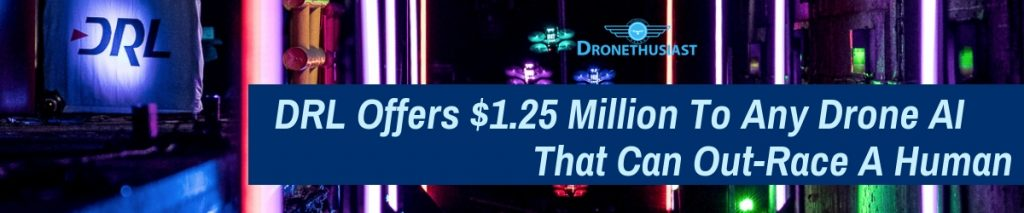 DRL Offers $1.25 Million To Any Drone AI That Can Out-Race A Human