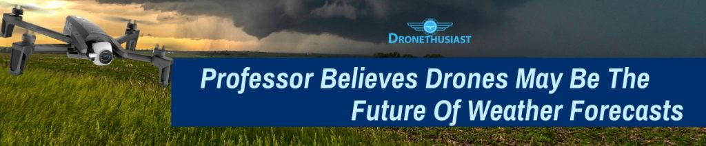 drones weather forecasting dronethusiast1