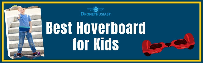 best hoverboard for kids dronethusiast