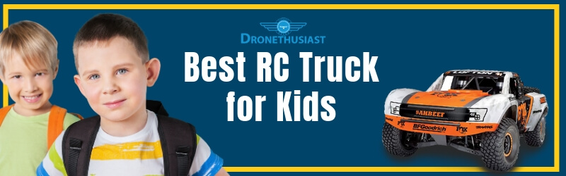 best rc truck for kids dronethusiast