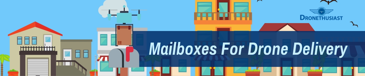 mailboxes for drone delivery in illinois dronethusiast