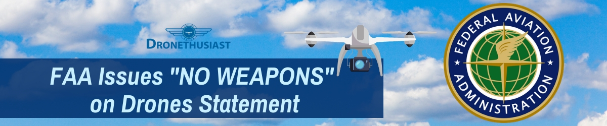 faa issues no weapons on drones statement