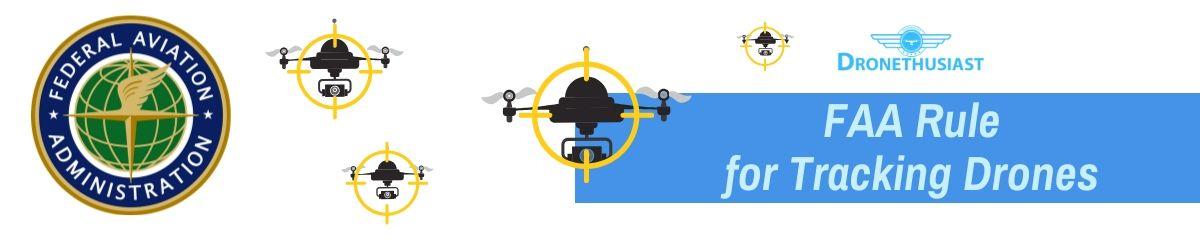 tracking drones faa rule